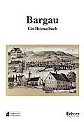 Bargau - Ein Heimatbuch
