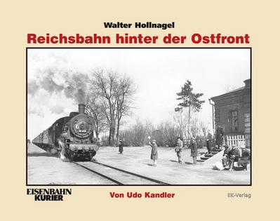 Walter Hollnagel: Reichsbahn hinter der Ostfront