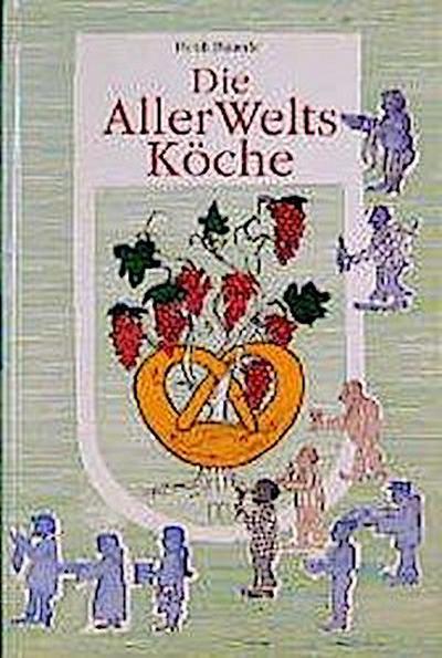 Die Allerweltsköche - Hädecke Verlag - Gebundene Ausgabe, Deutsch, Heidi Bauerle, ,