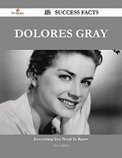 Dolores Gray 32 Success Facts - Everything you need to know about Dolores Gray