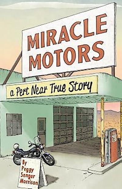 Miracle Motors: A Pert Near True Story