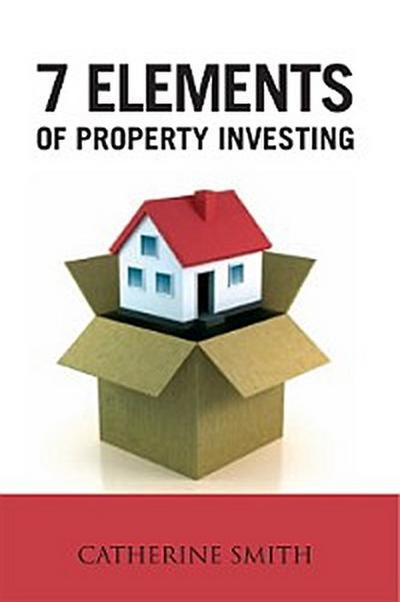 7 Elements of Property Investing