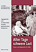 Alter Tage schwere Last; Trauer und Depression im Alter; Hrsg. v. Nübel, G/Nübel, Gerhard/Kuhlmann, H P/Kuhlmann, Heinz-Peter/Meißnest, B/Meißnest, Bernd; Deutsch