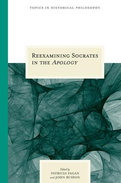 Reexamining Socrates in the Apology