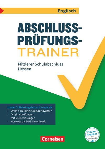 Abschlussprüfungstrainer Englisch 10. Schuljahr - Hessen - Mittlerer Schulabschluss
