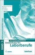 Die handlungsorientierte Ausbildung für Laborberufe / Prüfungsvorbereitung: Aufgaben und Lösungen
