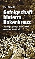 Gefolgschaft hinterm Hakenkreuz: Zwanzig Kapitel zu zwölf Jahren deutscher Geschichte