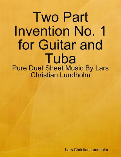 Two Part Invention No. 1 for Guitar and Tuba - Pure Duet Sheet Music By Lars Christian Lundholm