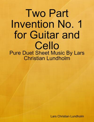 Two Part Invention No. 1 for Guitar and Cello - Pure Duet Sheet Music By Lars Christian Lundholm