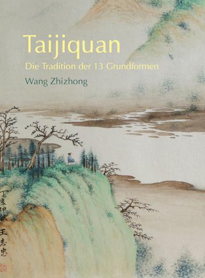 Taijiquan - die Tradition der 13 Grundformen