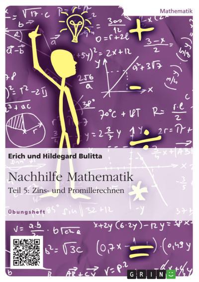 Nachhilfe Mathematik - Teil 5: Zins- und Promillerechnen. Gesamtband (Band 1 + 2)