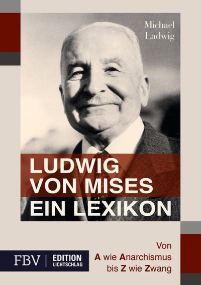 Ludwig von Mises - Ein Lexikon