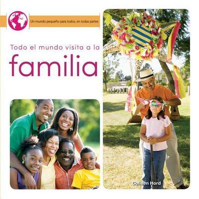 Todo El Mundo Visita a la Familia: Everyone Visits Family