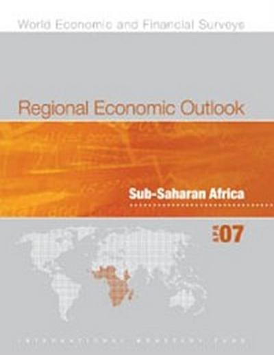 Regional Economic Outlook, April 2007: Sub-Saharan African