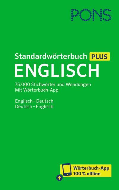 PONS Standardwörterbuch Plus Englisch: 75.000 Stichwörter und Wendungen. Mit Wörterbuch-App. Englisch - Deutsch / Deutsch - Englisch