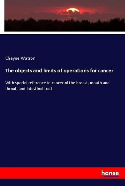 The objects and limits of operations for cancer: