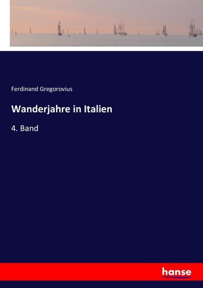 Wanderjahre in Italien: 4. Band