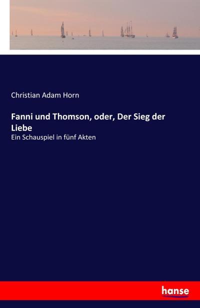Fanni und Thomson, oder, Der Sieg der Liebe