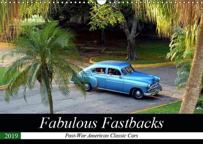 Fabulous Fastbacks (Wall Calendar 2019 DIN A3 Landscape)