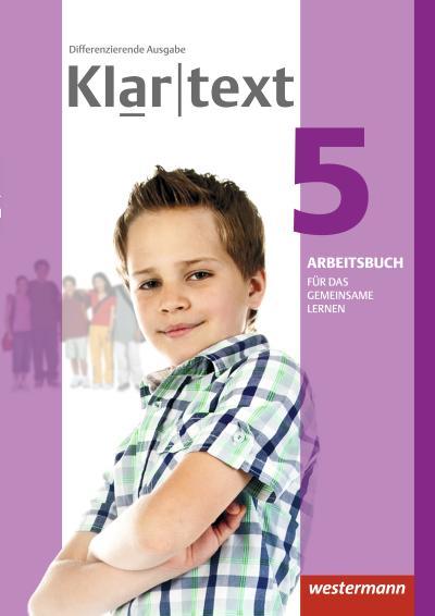 Klartext 5. Arbeitsbuch. Individuelle Förderung - Inklusion. Differenzierende allgemeine Ausgabe