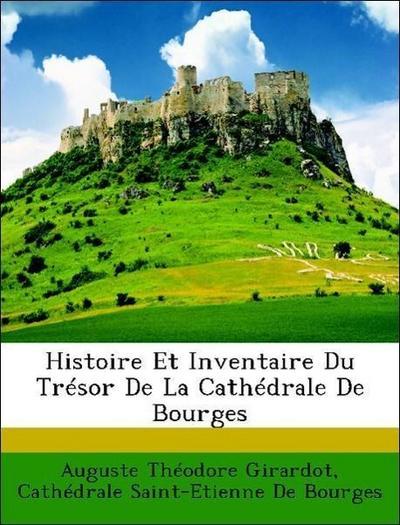 Girardot, A: Histoire Et Inventaire Du Trésor De La Cathédra