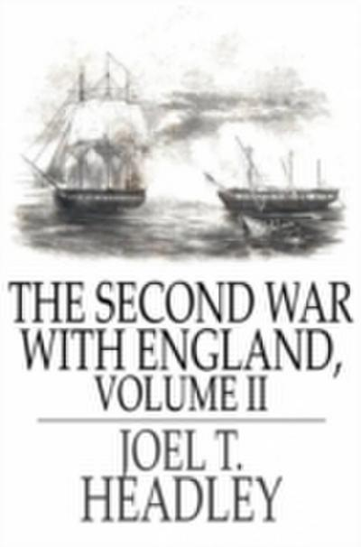 Second War With England, Volume II