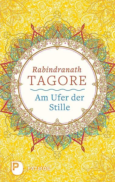 Am Ufer der Stille, Rabindranath Tagore