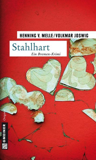 Stahlhart; Kriminalroman   ; Krimi im Gmeiner-Verlag; BREMEN-Krimi