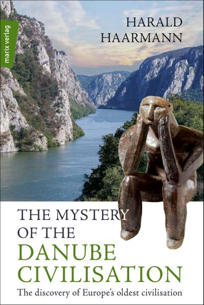 The Mystery of the Danube Civilisation