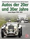 Autos der 20er und 30er Jahre: Luxus-Wagen 1919-1939