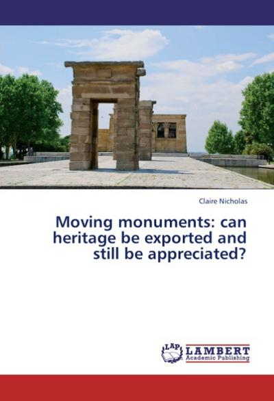 Moving monuments: can heritage be exported and still be appreciated?