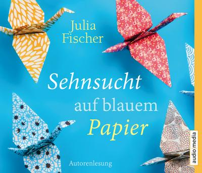 Sehnsucht auf blauem Papier - Audio Media Verlag Gmbh - Audio CD, Deutsch, Julia Fischer, Gelesen von der Autorin, Gelesen von der Autorin
