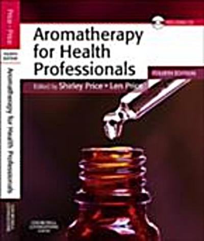 Aromatherapy for Health Professionals E-Book