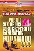 Easy Riders, Raging Bulls: Wie die Sex & Drug ...