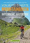 Mountainbiketouren - Biken von Hütte zu Hütte