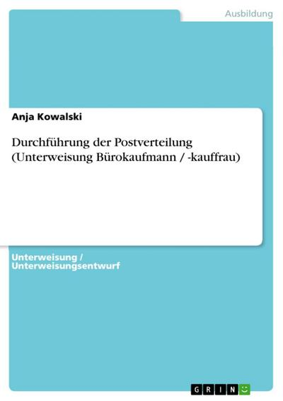Durchführung der Postverteilung (Unterweisung Bürokaufmann / -kauffrau)