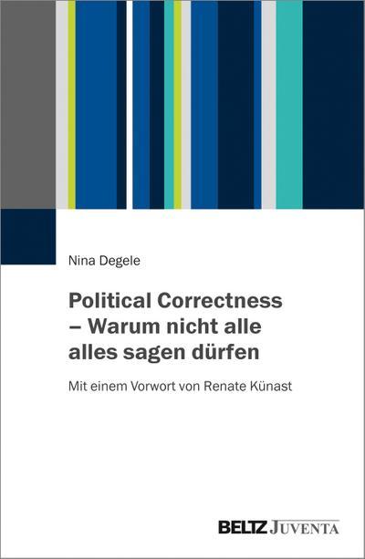 Political Correctness - Warum nicht alle alles sagen dürfen