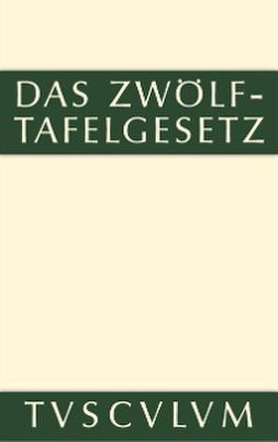 Das Zwolftafelgesetz