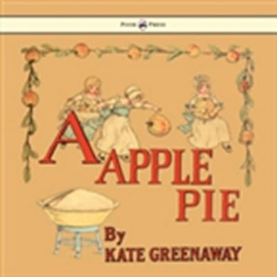 Apple Pie - Illustrated by Kate Greenaway
