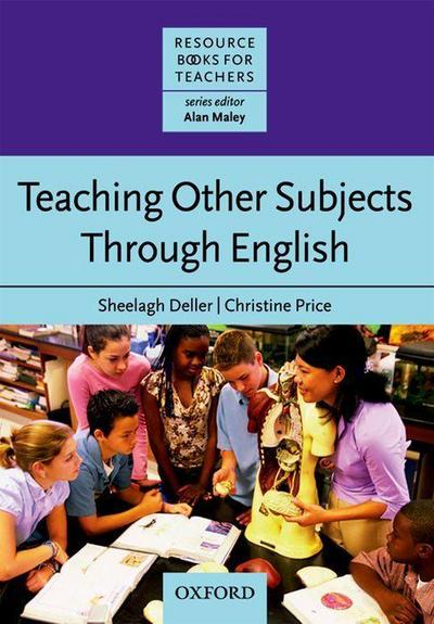 Teaching Other Subjects through English (CLIL). Resource Book