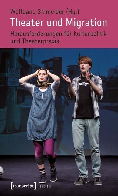Theater und Migration Wolfgang Schneider