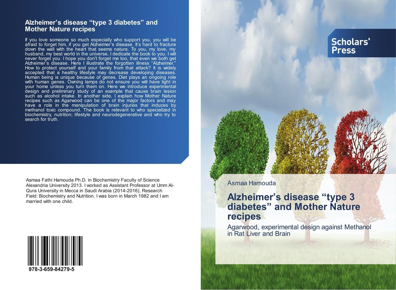 "Alzheimer's disease """"type 3 diabetes"""" and Mother Nature re ... 9783659842795"