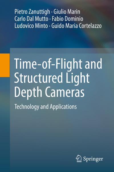 Time-of-Flight and Structured Light Depth Cameras