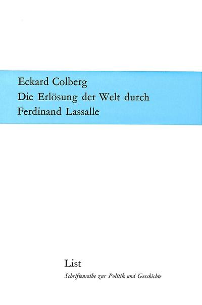 Die Erlösung der Welt durch Ferdinand Lassalle (Schriftenreihe zur Politik und Geschichte)