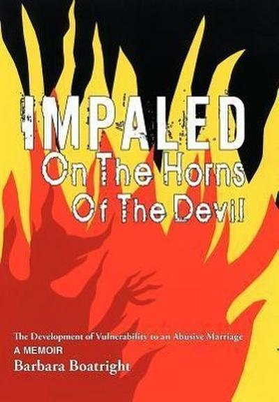 Impaled on the Horns of the Devil: The Development of Vulnerability to an Abusive Marriage