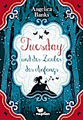 Tuesday und der Zauber des Anfangs   ; mit la ...