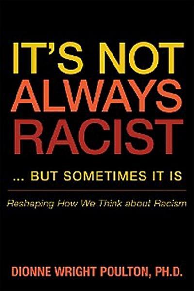 It'S Not Always Racist … but Sometimes It Is