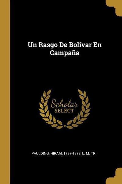 Un Rasgo De Bolívar En Campaña