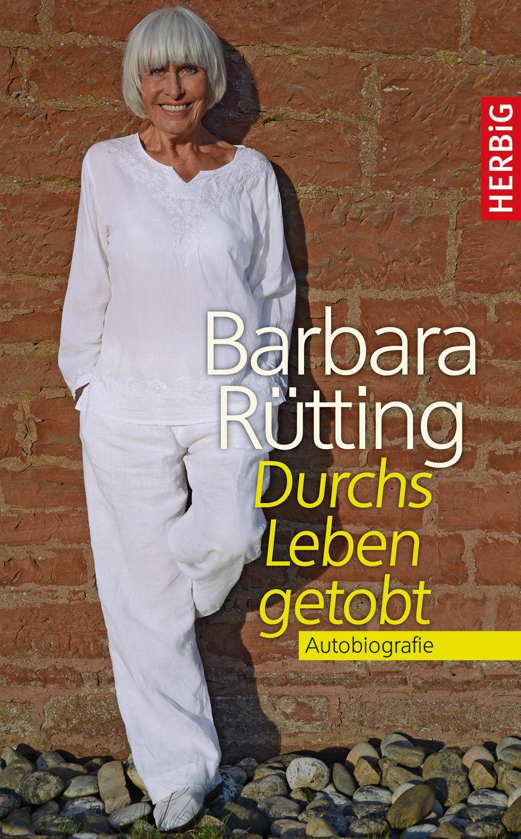 Durchs Leben getobt Barbara Rütting