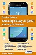 Das Praxisbuch Samsung Galaxy J3 (2017) - Anleitung für Einsteiger